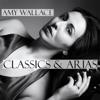 Classics & Arias - Amy Wallace
