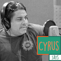 Cyrus Says podcast