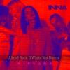 Nirvana (Alfred Beck & White Vox Remix) - Single, Inna