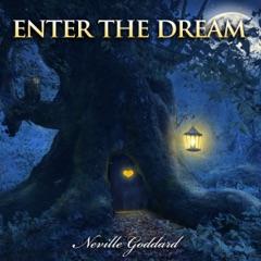 Neville Goddard Lectures: Enter the Dream (Unabridged)