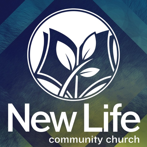 New Life Community Church - Podcast
