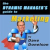 The Dynamic Manager's Guide To Marketing: How To Create And Nurture Your Best Customers