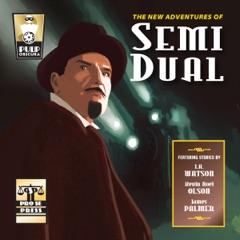 The New Adventures of Semi Dual (Unabridged)