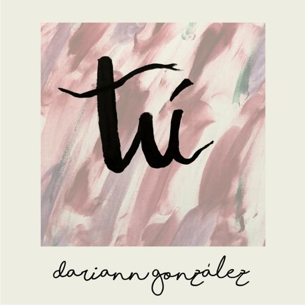 Tú by Dariann González