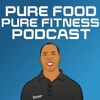 Pure Food Pure Fitness Podcast  Fitness   Nutrition   Weight Loss   Exercise