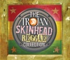 Trojan Skinhead Reggae Collection - Various Artists