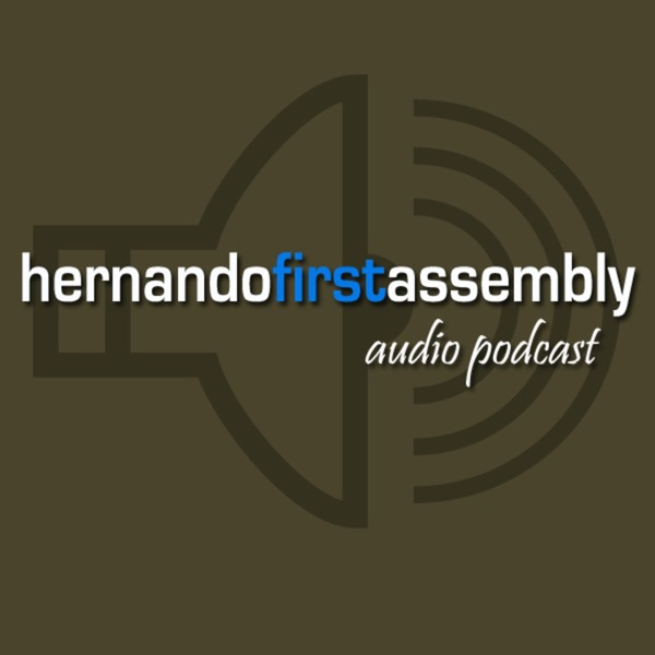 Hernando First Assembly's Podcast