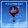 It's a Fine Day (feat. Zandra) - Euphonik