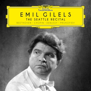 The Seattle Recital – Emil Gilels