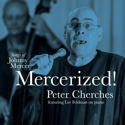 Mercerized! Songs of Johnny Mercer - Peter Cherches album