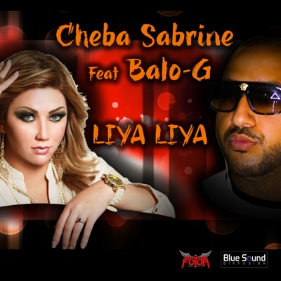Liya Liya (feat. Balo.g) - Single - Cheba Sabrine album