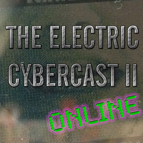 The Electric Cybercast II: Online