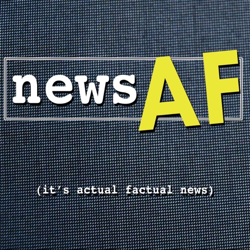 Cover image of News AF - The Internet's Best News Stories that are Actual Factual News
