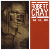 Times Makes Two - Robert Cray