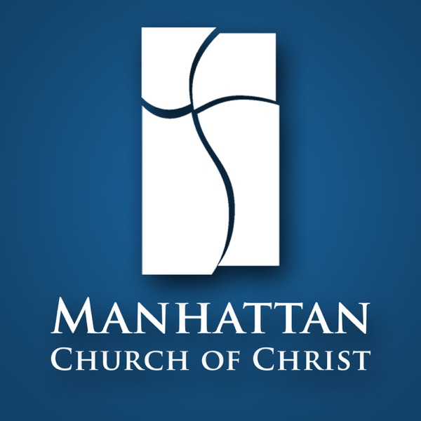 Manhattan Church of Christ Podcast