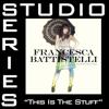 This Is the Stuff (Studio Series Performance Track) - - EP - Francesca Battistelli