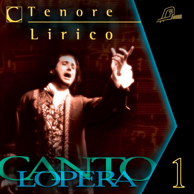 Cantolopera: Arias for Lyric Tenor