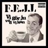 Vi gör ju vad vi kan - EP, F.E.J.L.