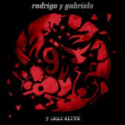 9 Dead Alive - Rodrigo y Gabriela - Rodrigo y Gabriela