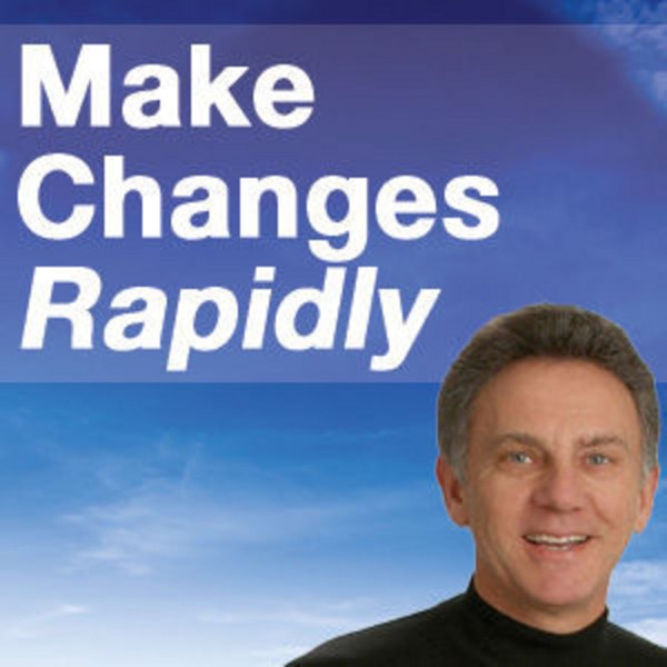 Make Changes Rapidly