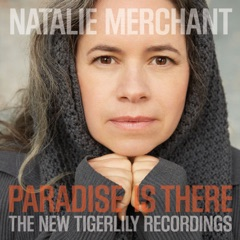 Paradise Is There: The New Tigerlily Recordings