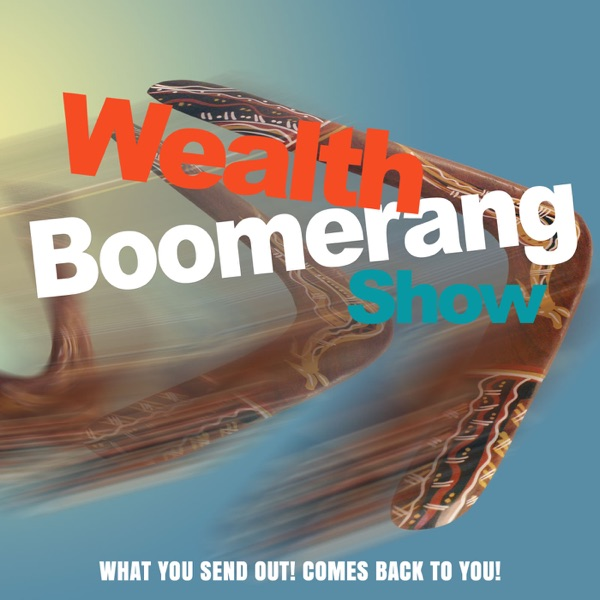 Wealth Boomerang Show