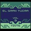 El Gran Tucma, Vol. 3 - Daniel Tinte