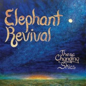 Elephant Revival - Rogue River