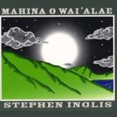 Stephen Inglis - E Nihi Ka Hele