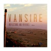 Reflections and Reveries - Vansire