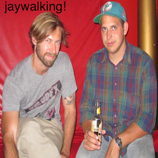 JayWalking!