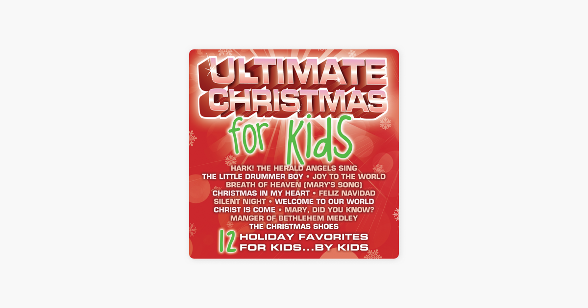 ultimate christmas for kids by ultimate kids on apple music - Song Christmas Shoes