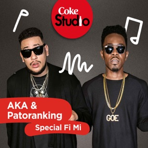 AKA & Patoranking - Special Fi Mi (Coke Studio South Africa: Season 2)