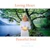 Loving Heart Peaceful Soul