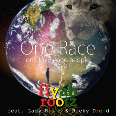 One Race One Love One People (feat. Lady Reiko, Ricky Dread & TaddyP) - Single - Fiyah Rootz album
