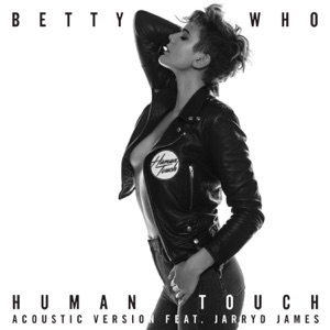 Human Touch (feat. Jarryd James) [Acoustic Version] - Single Mp3 Download