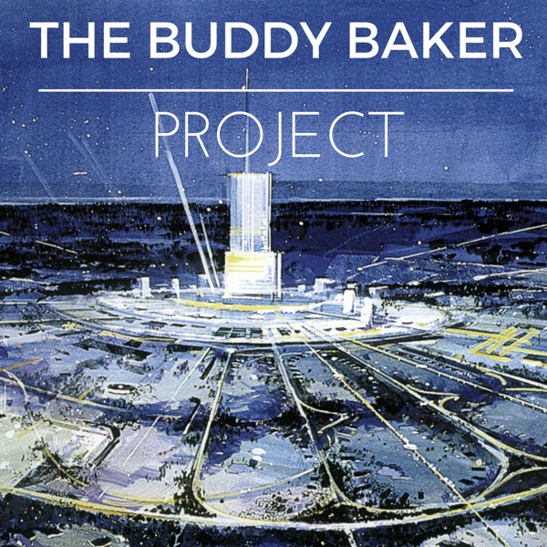 Podcast - The Buddy Baker Project
