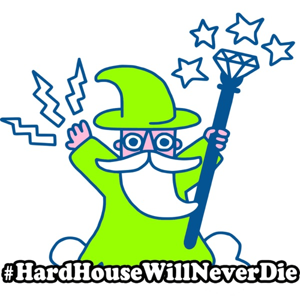 Hard House Will Never Die