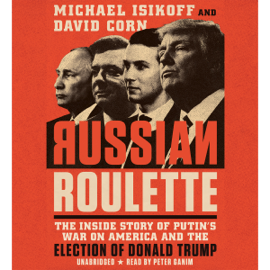 Russian Roulette (Unabridged) - David Corn & Michael Isikoff mp3 download