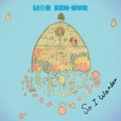 Lior Ben-Hur - Roads of Creation