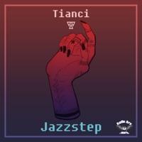 Jazzstep - TIANCI