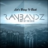 Let's Bring It Back - Single - Raybandz