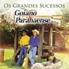 Goiano & Paranaense: Os Grandes Sucessos - Goiano & Paranaense