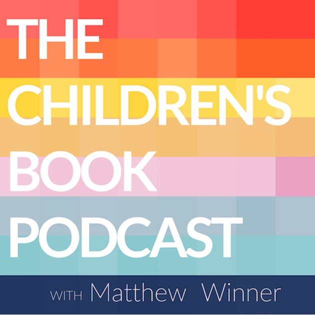 The Children S Book Podcast By Matthew C Winner On Apple Podcasts