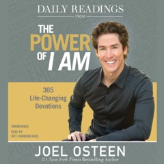 Daily Readings from The Power of I Am: 365 Life-Changing Devotions (Unabridged)