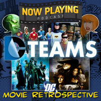 Podcast cover art for Now Playing Presents:  The DC Comics Team-Ups Movie Retrospective Series