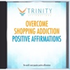Overcome Shopping Addiction Affirmations - EP - Trinity Affirmations