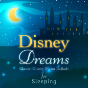 Disney Dreams: Classic Disney Piano Ballads for Sleeping - Relaxing Piano Crew - Relaxing Piano Crew