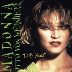 Early Years - Madonna & Otto von Wernherr Album Cover