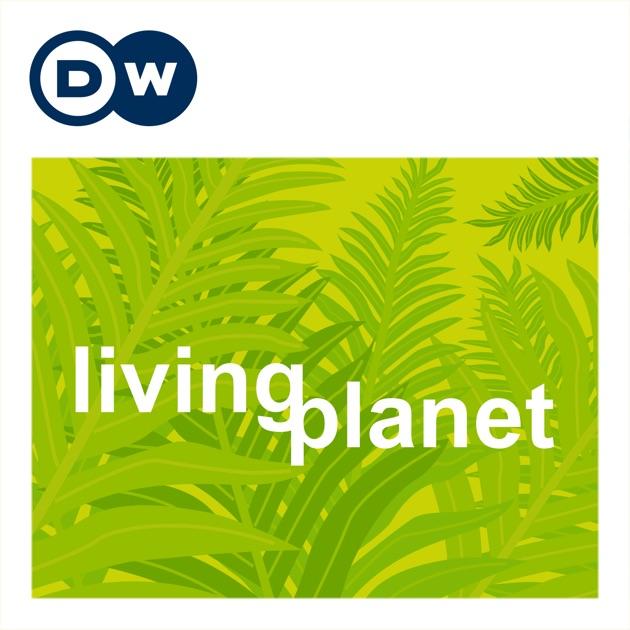 Living Planet Reports Deutsche Welle By Deutsche Welle On Apple